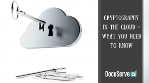 Cryptography in the cloud
